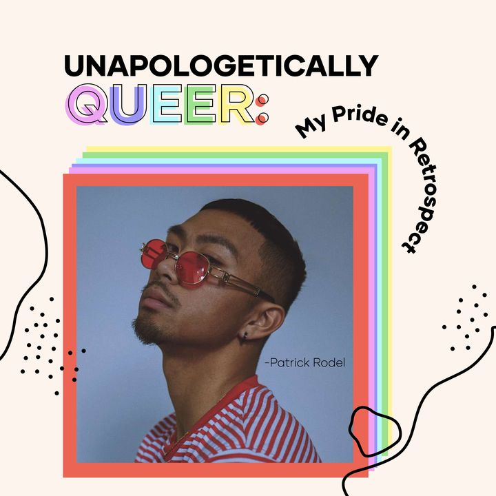 Unapologetically Queer: My Pride in Retrospect