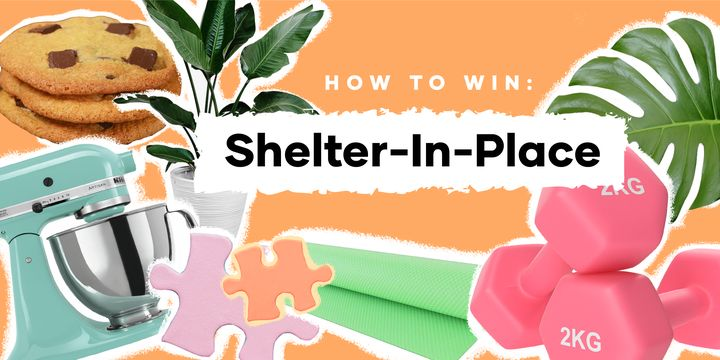 26 Ways to Make the Best of Shelter-in-Place, for You and For Others