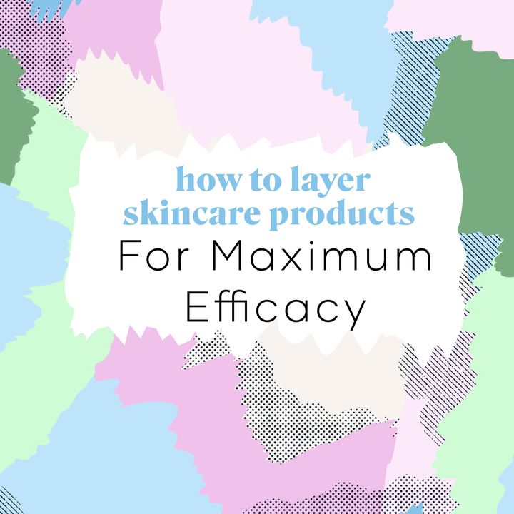 How to Layer Skincare Products for Maximum Efficacy