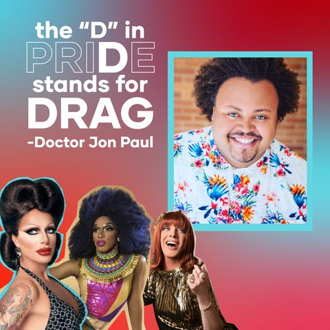 The D in Pride Stands for Drag
