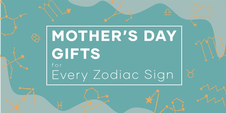 Find the Perfect Mother's Day Gift for Mom Based on Her Zodiac Sign