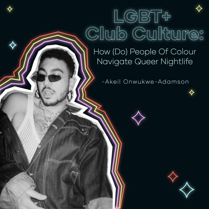 LGBT+ Club Culture: How (do) people of colour navigate Queer Nightlife