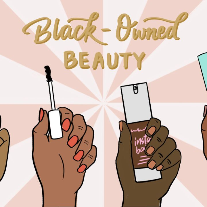 Black-Owned Beauty Brands To Try ASAP